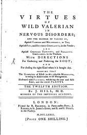 The Virtues of wild Valerian in nervous discorders