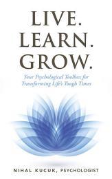 Live. Learn. Grow.