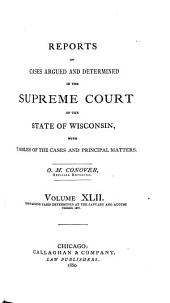 Wisconsin Reports: Cases Determined in the Supreme Court of Wisconsin, Volume 42