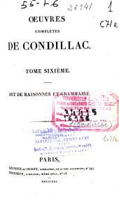 Oeuvres complètes de Condillac: Art de raisonner et grammaire