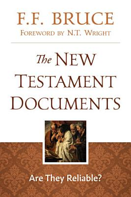 New Testament Documents  Are They Reliable
