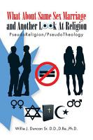 What About Same Sex Marriage and Another Look At Religion PDF