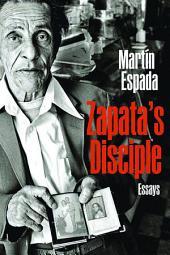 Zapata's Disciple: Essays