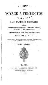 Journal d'un voyage à Temboctou et à Jenné, dans l'Afrique Centrale: précédé d'observations faites chez les Maures Braknas, les Nalous et d'autres peuples; pendant les années 1824, 1825, 1826, 1827, 1828, Volume1