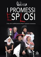 I promessi esplosi: il libro che fa definitivamente brillare il capolavoro manzoniano