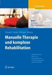 Manuelle Therapie und komplexe Rehabilitation: Band 1: Grundlagen, obere Körperregionen