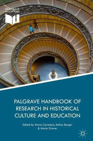 Palgrave Handbook of Research in Historical Culture and Education PDF