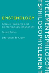 Epistemology: Classic Problems and Contemporary Responses, Edition 2