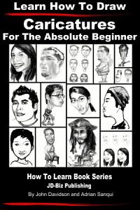 Learn How to Draw Caricatures   For the Absolute Beginner Book