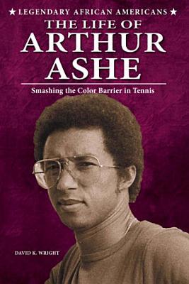 The Life of Arthur Ashe