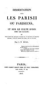 Dissertation sur les Parisii ou Parisiens, ou Observations sur quelques passages du iie chapitre de l'Histoire physique, civile et morale de Paris par m. Dulaure