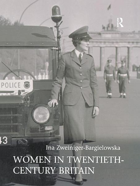 Women In Twentieth Century Britain