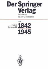 Der Springer-Verlag: Stationen Seiner Geschichte Teil I: 1842–1945