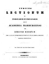 Indices lectionum et publicarum et privatarum quae in Academia Marpurgensi ... habendae proponuntur: 1856/57. WS.