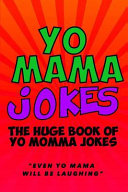 Yo Mama Jokes  the Huge Yo Momma Joke Book PDF