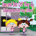 Dee And Deb Off They Go Kindergarten First Day Jitters Book PDF