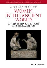 A Companion to Women in the Ancient World PDF