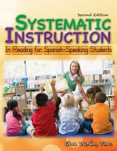 SYSTEMATIC INSTRUCTION IN READING FOR SPANISH-SPEAKING STUDENTS: (2nd Ed.)
