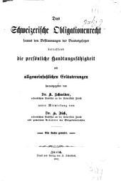 Das schweizerische Obligationenrecht: sammt den Bestimmungen des Bundesgesetzes betreffend die persönliche Handlungsfähigkeit mit allgemeinfasslichen Erläuterungen
