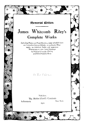 James Whitcomb Riley's Complete Works: Including Poems and Prose Sketches, Many of which Have Not Heretofore Been Published, Volume 4
