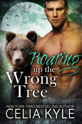 Roaring Up the Wrong Tree (Paranormal Shapeshifter Romance)
