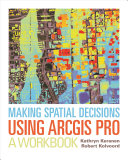 Making Spatial Decisions Using ArcGIS Pro PDF