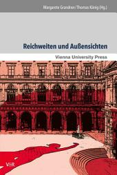 Reichweiten und Außensichten: Die Universität Wien als Schnittstelle wissenschaftlicher Entwicklungen und gesellschaftlicher Umbrüche