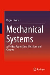 Mechanical Systems: A Unified Approach to Vibrations and Controls