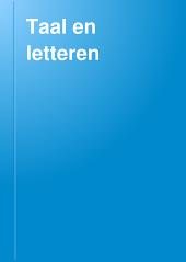 Taal en letteren: Volume 13