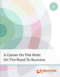 A Career On The Web  On The Road To Success PDF