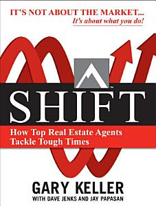 SHIFT  How Top Real Estate Agents Tackle Tough Times  PAPERBACK  Book