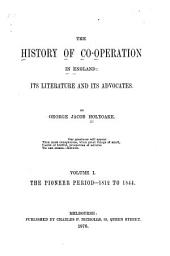 The History of Co-operation in England: Its Literature and Its Advocates, Volume 1