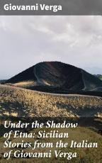 Under the Shadow of Etna: Sicilian Stories from the Italian of Giovanni Verga
