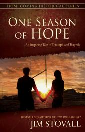 One Season of Hope: An Inspiring Tale of Triumph and Tragedy