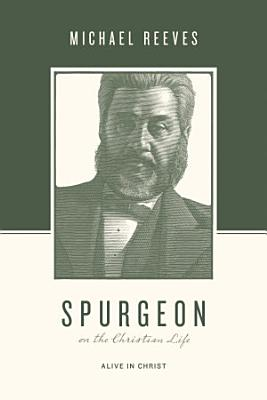Spurgeon on the Christian Life