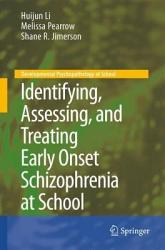 Identifying Assessing And Treating Early Onset Schizophrenia At School Book PDF