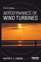 Aerodynamics of Wind Turbines: Edition 3
