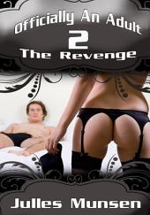 Officially An Adult 2: The Revenge : Erotica Sex: (Adults Only Erotica)
