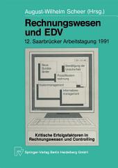 Rechnungswesen und EDV: 12. Saarbrücker Arbeitstagung 1991
