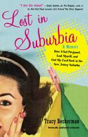 Lost in Suburbia  A Momoir PDF