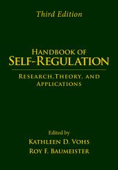 Handbook of Self-Regulation, Third Edition: Research, Theory, and Applications, Edition 3