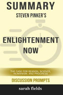 Summary  Steven Pinker s Enlightenment Now  The Case for Reason  Science  Humanism  and Progress PDF