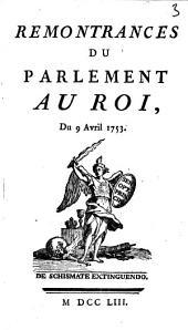 Remontrances Du Parlement Au Roi, Du 9 Avril 1753