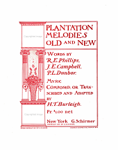 Plantation Melodies Old and New: Words by R.E. Phillips, J.E. Campbell, P.L. Dunbar