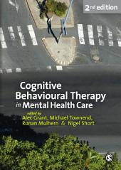 Cognitive Behavioural Therapy in Mental Health Care: Edition 2