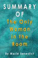 Summary of The Only Woman in the Room Book