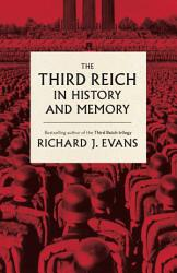 The Third Reich In History And Memory Book PDF