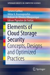 Elements of Cloud Storage Security: Concepts, Designs and Optimized Practices