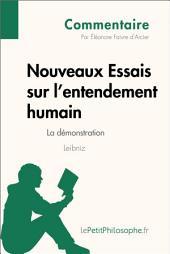 Nouveaux Essais sur l'entendement humain de Leibniz - La démonstration (Commentaire): Comprendre la philosophie avec lePetitPhilosophe.fr