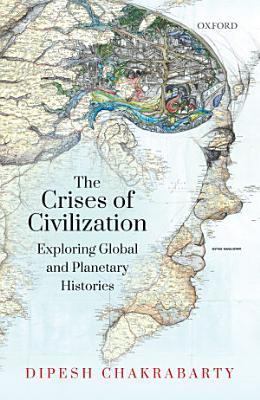 The Crises of Civilization